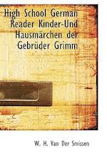 High School German Reader Kinder-Und Hausmarchen Der Gebruder Grimm af W. H. Van Der Smissen