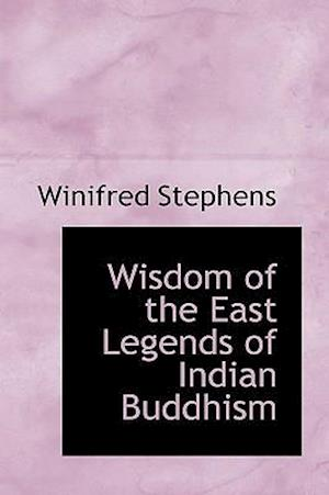 Wisdom of the East Legends of Indian Buddhism