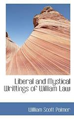 Liberal and Mystical Writtings of William Law af William Scott Palmer