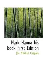 Mark Hanna His Book First Edition