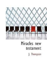 Miracles New Testament af J. Thompson