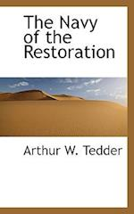 The Navy of the Restoration af Arthur W. Tedder