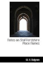Notes on Staffordshire Place Names af W. H. Duignan