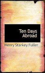 Ten Days Abroad af Henry Starkey Fuller