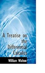 A Treatise on the Differential Calculus af William Walton