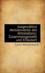Ausgew Hlte Meisterwerke Des Mittelalters