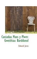 Caniadau Maes y Plwm: Gweithiau Barddonol