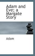 Adam and Eve: A Margate Story
