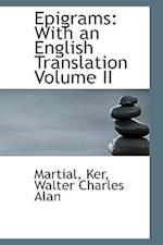 Epigrams: With an English Translation Volume II