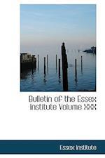 Bulletin of the Essex Institute Volume XXX af Essex Institute