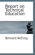 Report on Technical Education af Bernard Mcevoy