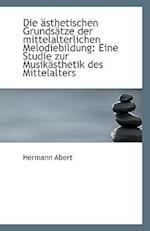 Die Asthetischen Grundsatze Der Mittelalterlichen Melodiebildung