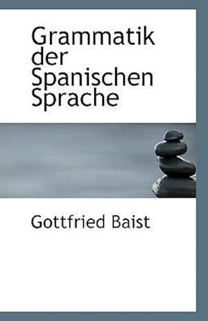 Grammatik der Spanischen Sprache