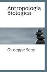 Antropologia Biologica af Giuseppe Sergi