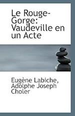 Le Rouge-Gorge af Adolphe Joseph Choler, Eugene Labiche