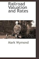 Railroad Valuation and Rates af Mark Wymond