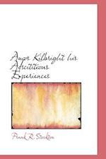 Amos Kilbright His Adscititious Experiences