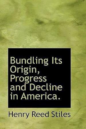 Bundling Its Origin, Progress and Decline in America.