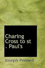 Charing Cross to St. Paul's af Joseph Pennell