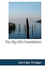 The City With Foundations af John Edgar M'Fadyen