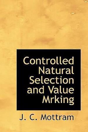 Controlled Natural Selection and Value Mrking