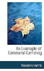 An Examaple of Communal Currency af Theodore Harris