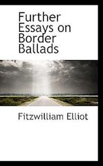Further Essays on Border Ballads af Fitzwilliam Elliot