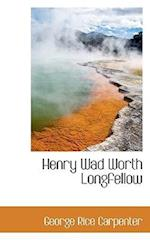 Henry Wad Worth Longfellow af George Rice Carpenter