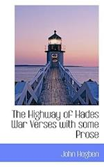 The Highway of Hades War Verses with Some Prose af John Hogben