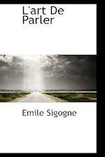 L'Art de Parler af Emile Sigogne