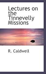 Lectures on the Tinnevelly Missions