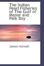 The Indian Pearl Fisheries of The Gulf of Manar and Palk Bay