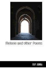 Melanie and Other Poems af N. P. Willis