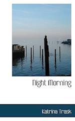 Night Morning af Katrina Trask