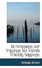 No Vvhippinge, Nor Trippinge af Nicholas Breton