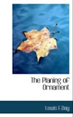 The Planing of Ornament af Lewis F. Day