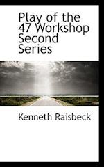 Play of the 47 Workshop Second Series af Kenneth Raisbeck
