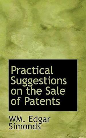 Practical Suggestions on the Sale of Patents