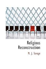 Religious Reconstruction af M. J. Savage