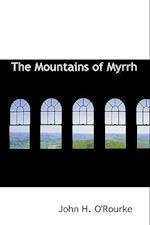 The Mountains of Myrrh