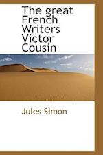 The Great French Writers Victor Cousin af Jules Simon