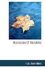 Aucassin Et Nicolete af F. W. Bourdillon