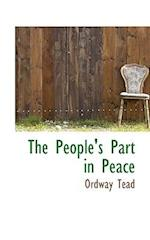 The People's Part in Peace af Ordway Tead