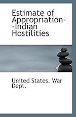 Estimate of Appropriation--Indian Hostilities