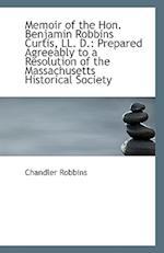 Memoir of the Hon. Benjamin Robbins Curtis, LL. D. af Chandler Robbins