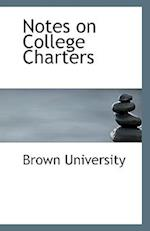 Notes on College Charters