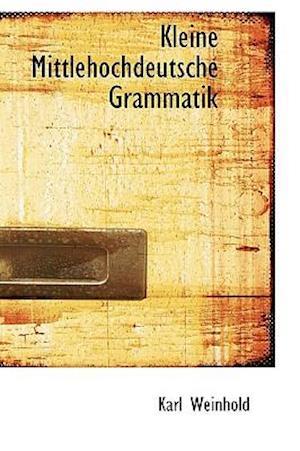 Kleine Mittlehochdeutsche Grammatik