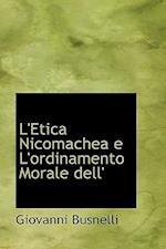 L'Etica Nicomachea E L'Ordinamento Morale Dell' af Giovanni Busnelli