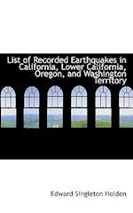 List of Recorded Earthquakes in California, Lower California, Oregon, and Washington Territory