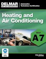 Heating and Air Conditioning A7 (DELMAR LEARNING'S ASE TEST PREP SERIES)